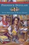 Frederick Douglass: Young Defender of Human Rights - Elisabeth P. Myers, Cathy Morrison