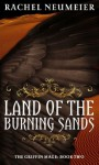 Land of the Burning Sands: The Griffin Mage: Book Two - Rachel Neumeier