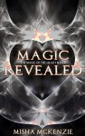 Magic Revealed (The Magic of the Heart Series Book 4) - Misha McKenzie