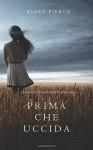 Prima Che Uccida (Un Mistero di Mackenzie White—Libro 1) - Blake Pierce