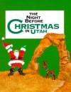 Night Before Christmas In Utah, The - Sue Carabine