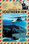 Voyage of the Southern Sun: An Amazing Solo Journey Around the World - Michael Smith