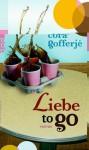 Liebe to go - Cora Gofferjé