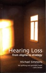 Hearing Loss: From Stigma to Strategy - Michael Simmons