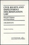 Civil Rights and Employment Discrimination Law: Selected Statutes and Regulations - Theodore Eisenberg