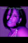Seven Month Vengeance - Bria'