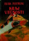 Kraj večnosti - Isaac Asimov, Zoran Živković, Vuk Perišić