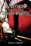 Views from the Back Forty - James P. Jackson