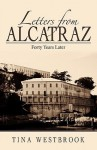 Letters from Alcatraz: Forty Years Later - Tina Westbrook