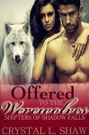 Offered to the Werewolves (Part V: Shifters of Shadow Falls) - Crystal L. Shaw