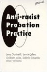 Anti-Racist Probation Practice - Lena Dominelli, Graham Jones, Sakhile Sibanda, Lennie Jeffers, Brian Williams
