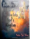 Short Stories About Getting Into God's Kingdom (ARABIC VERSION) (Doc Oliver's Prophetic Discovery Series.) (Volume 4) (Arabic Edition) - Dr. Martin W. Oliver PhD, Diane L. Oliver