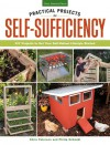 Practical Projects for Self-Sufficiency: DIY Projects to Get Your Self-Reliant Lifestyle Started: Eat - Grow - Preserve - Chris Peterson, Phil Schmidt