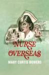 Nurse Overseas - Mary Curtis Bowers