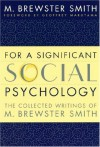 For a Significant Social Psychology: The Collected Writings of M. Brewster Smith - M. Brewster Smith