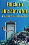 Back to the Elevator: The Adventures of Johnny & Joey - Pol McShane