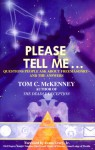 Please Tell Me--: Questions People Ask about Freemasonry and the Answers - Tom C. McKenney