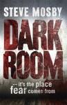 Dark Room by Mosby, Steve (2013) Paperback - Steve Mosby