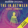 The In Between - Brittany Pressley, Michael Landweber, Mark Boyett