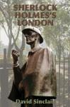 Sherlock Holmes's London - David Sinclair