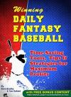 Winning Daily Fantasy Baseball: Time Saving Tools, Tips & Strategies for Maximum Profits (BONUS: Video Tutorials & Companion Website) - Steve Bradley, Tom Galland