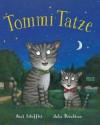 Tommi Tatze - Julia Donaldson, Axel Scheffler