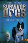 Survivor Dogs. Der Düstere See: Band 5 - Erin Hunter, Friedrich Pflüger