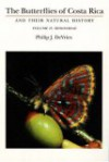 The Butterflies of Costa Rica and Their Natural History, Volume II: Riodinidae - Philip J. DeVries