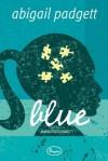 Blue: Roman (German Edition) - Abigail Padgett, Jutta Lützeler
