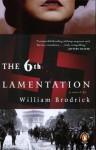 The Sixth Lamentation by Brodrick William (2004-07-27) Paperback - Brodrick William