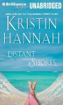 Distant Shores - Kristin Hannah, Bernadette Quigley