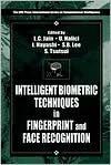 Intelligent Biometric Techniques in Fingerprint and Face Recognition - Lakhmi C. Jain