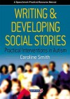 Writing and Developing Social Stories - Caroline Smith
