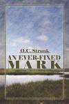 An Ever-Fixed Mark - O.C. Strunk, Orlo Strunk