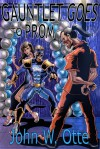 Gauntlet Goes to Prom - John W. Otte