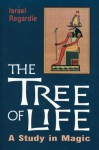 The Tree of Life: A Study in Magic - Israel Regardie