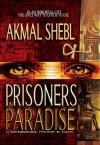 Prisoners in Paradise - Akmal Shebl