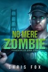No Mere Zombie: Deathless Book 2 (Volume 2) - Chris Fox