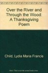 Over the River and Through the Wood - Lydia Maria Child, Christoper Manson