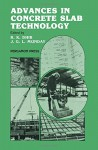 Advances in Concrete Slab Technology: Proceedings of the International Conference on Concrete Slabs Held at Dundee University, 3-6 April 1979 - Ravindra K. Dhir