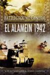 Battlefield General: El Alamein 1942 - Jonathan Sutherland, Diane Canwell