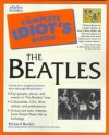 Complete Idiot's Guide to The Beatles - Richard Buskin, Allan Kozinn