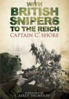 With British Snipers to the Reich - C Shore, Leroy Thompson