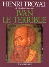 Ivan Le Terrible - Henri Troyat