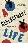 A Replacement Life: A Novel (P.S.) - Boris Fishman