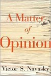 A Matter of Opinion - Victor S. Navasky