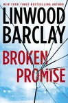 Broken Promise: A Thriller - Linwood Barclay