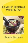 Family Herbal Wellness - Robin Nelson