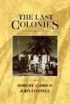 The Last Colonies - Robert Aldrich, John Connell