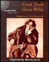Great Trials: Oscar Wilde - Gyles Brandreth, Martin Javis